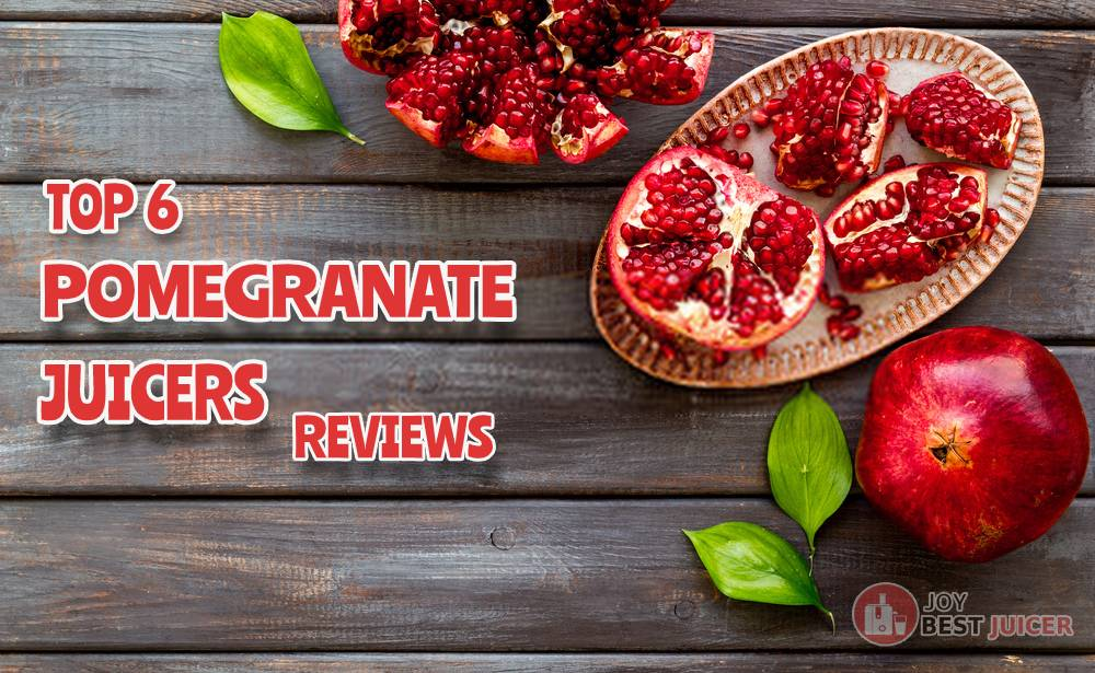 BEST POMEGRANATE JUICER reviews and comparisons